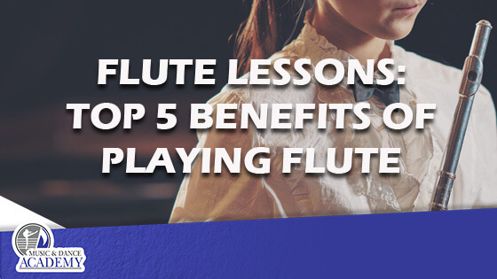Flute Lessons: Top 5 Benefits of Playing the Flute