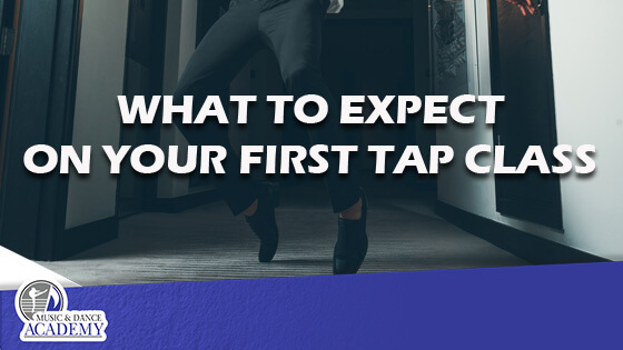 What to Expect at Your First Tap Class