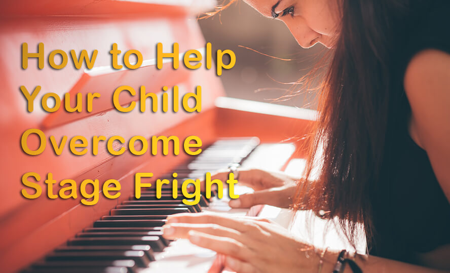 How to Help Your Child Overcome Stage Fright
